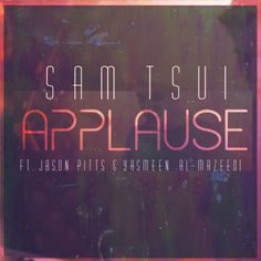 """""""Applause"""" by Sam Tsui was added to my Discover Weekly playlist on Spotify"""
