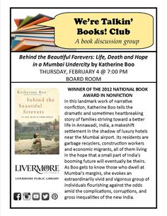 "We're Talkin' Books! Club. Livermore Public Library. 2/4/2016. ""Behind the Beautiful Forevers: Life, Death and Hope in a Mumbai Undercity"" by Katherine Boo."