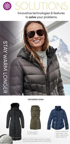 Featherdry Down insulated stylish jackets: Water-repellent technology and dries 5x faster than regular down if they do get wet.