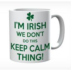 I'm Irish We Don't Do This Keep Calm Thing Mug #keepcalm #keepcalmmugs #mugs #personalised