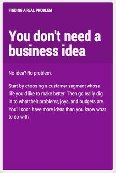 You don't need a business idea