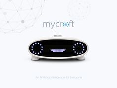 Mycroft: An Open Source Artificial Intelligence For Everyone project