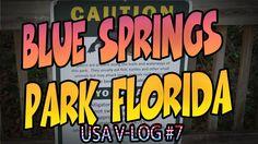 Blue Springs Park Florida - USA V-Log #7