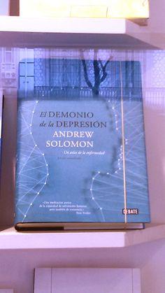 """""""El demonio de la Depresión"""" de Andrew Solomon. Editorial Debate."""