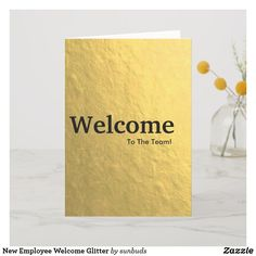 Shop New Employee Welcome Glitter Card created by sunbuds. Welcome To The Team, Welcome Card, New Employee, Glitter Cards, Love You, My Love, Custom Greeting Cards, Thoughtful Gifts, Thoughts