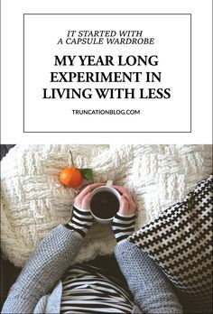 space filled with more life and less stuff. I'm pushing the reset button. I'm calling it my Truncated Year. It's my year long experiment in living with less
