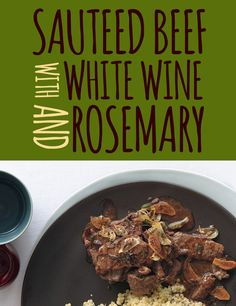 Sauteed Beef with White Wine & Rosemary - 27 Quick And Cozy Fall Dinners