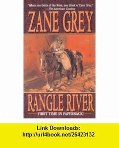 Rangle River (Leisure Historical Fiction) (9780843952124) Zane Grey , ISBN-10: 0843952121  , ISBN-13: 978-0843952124 ,  , tutorials , pdf , ebook , torrent , downloads , rapidshare , filesonic , hotfile , megaupload , fileserve