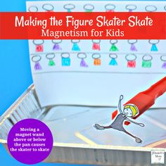 Magnetism for Kids- Making a Figure Skater Skate - Activities for kids