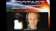 David Wilcock - Contact in the Desert 2017 - Full Disclosure The Downfall of the Cabal An EPIC weekend of exploration into extraterrestrial life, ancient ali...