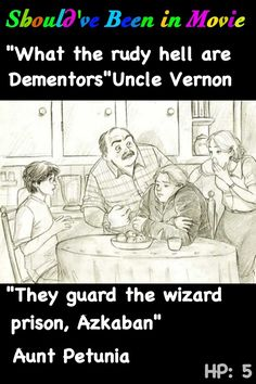 Harry Potter and the Order of the Phoenix Should've Been in Movie Harry Aunt Petunia Uncle Vernon Dudley Dementors