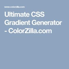 Ultimate CSS Gradient Generator - ColorZilla.com