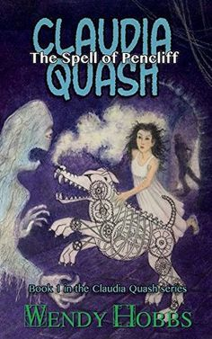The Spell of Pencliff (The Claudia Quash Series Book 1)