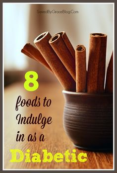 8 Foods to Indulge in as a Diabetic - Saved By Grace