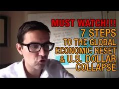 MUST WATCH!! 7 Steps to The Global Economic Reset & U.S. Dollar Collapse