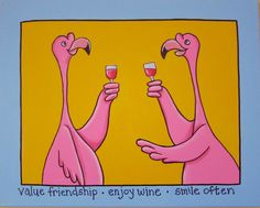 Value Friendship * Enjoy Wine * Smile Often