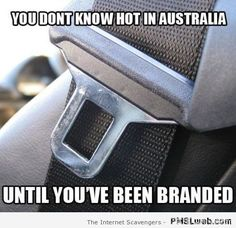 You don't know hot in Australia meme at PMSLweb.com