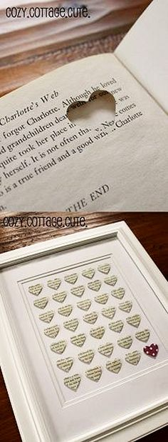 cute DIY valentine's gift.   punch a hole in the shape of a heart into an old dictionary/book, choosing certain words to describe the person you want to give it to, and arrange them into a frame.