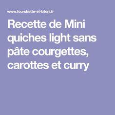Recette de Mini quiches light sans pâte courgettes, carottes et curry