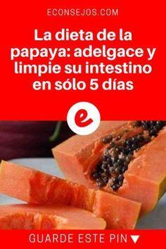 Dieta de la papaya | La dieta de la papaya: adelgace y limpie su intestino en sólo 5 días | La dieta de la papaya es sensacional y está causando furor en Estados Unidos. Limpia el intestino, acelera el metabolismo y adelgaza en solo 5 días. Aprenda cómo hacerla.