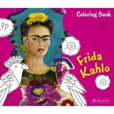 Frida coloring book!  How early can I introduce her to a child without weirding them out?  Maybe they would like the animals?  ha