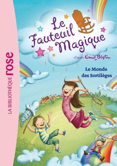 Le Fauteuil Magique 03 - Le Monde des Sortilèges de Enid Blyton http://www.amazon.fr/dp/2012026338/ref=cm_sw_r_pi_dp_dH2Pwb0MW9Z1V