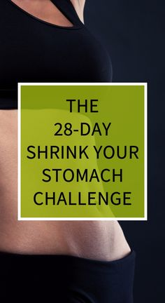 The 28-Day Shrink Your Stomach Challenge