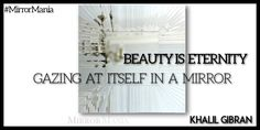 #Beauty is eternity gazing at itself in a #mirror http://www.mirrormania.co.uk/?utm_content=buffer7220c&utm_medium=social&utm_source=pinterest.com&utm_campaign=buffer #BestOfTheDay #QuoteOfTheDay #Quote