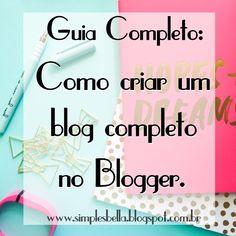 GUIA COMPLETO: Como criar um blog completo no BLOGGER. #Blogger #Howtomakeablogger #comocriarumblog