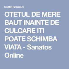 OTETUL DE MERE BAUT INAINTE DE CULCARE ITI POATE SCHIMBA VIATA - Sanatos Online Metabolism, Healthy, Roman, Salads, Health