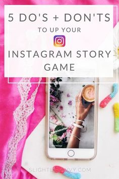 Check out these 5 do's and don'ts to up your Instagram Story game!