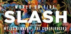 SLASH feat: Myles Kennedy and The Conspirators – World On Fire review