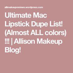 Ultimate Mac Lipstick Dupe List! (Almost ALL colors) !!! | Allison Makeup Blog!