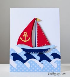 card with boat - nautic - nautica - marine - oceans - sea - waves Boy Cards, Pop Up Cards, Kids Cards, Sailor Birthday, Nautical Cards, Cricut Cards, Masculine Cards, Summer Crafts, Greeting Cards Handmade