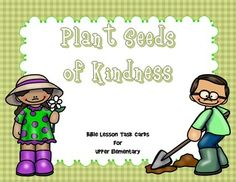 Plant Seeds of Kindness - Bible Lesson Task Cards for Upper ElementaryFor Upper Elementary Students in Christian School, Sunday School, or HomeschoolThe exercises, as with all of my task cards, have the children digging right into Scripture to find the answers.