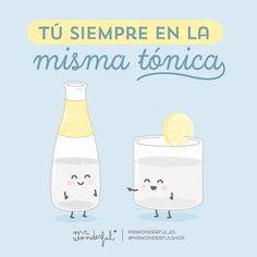 Así me gusta, tú a tu estilo. Always ploughing your own furrow. You and your style, that's what I like to see. #mrwonderfulshop #quotes #always