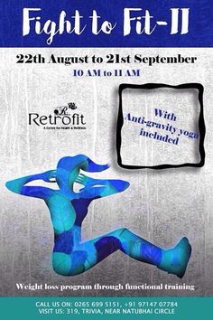 """Gear up for this exciting new season of #FightToFit!!!!  Batches starting 22nd of August, 2016.  Call us on 0265-6995151  """"Fight to Fit"""" is a unique program designed by Retrofit Healthcare with the idea overcoming our limitation, """"Fighting"""" with all determination to be """"Fit"""". The program employs functional training as one of the key methods to make you fitter and finer.  *****And this time we also have special antigravity sessions****  Gear up! It's time to go the #FightTOFit way! Breathing Techniques, Functional Training, Program Design, Way Of Life, Weight Loss Program, Determination, Health Care, Knowledge, Yoga"""