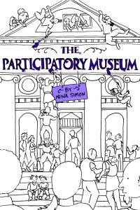 Cover design by Jennifer Rae Atkins  The Participatory Museum is a practical guide to working with community members and visitors to make cultural institutions more dynamic, relevant, essential places. It was written by me, Nina Simon. I'm an exhibit designer, museum consultant, and the author of the Museum 2.0 blog.