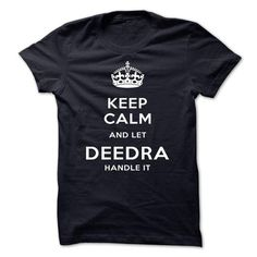 Keep Calm And Let DEEDRA Handle It DEEDRA T-Shirts Hoodies DEEDRA Keep Calm Sunfrog Shirts	#Tshirts  #hoodies #DEEDRA #humor #womens_fashion #trends Order Now =>	https://www.sunfrog.com/search/?33590&search=DEEDRA&Its-a-DEEDRA-Thing-You-Wouldnt-Understand