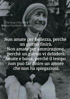 Maria Teresa, Frases Tumblr, Magic Words, Papa Francisco, Mother Teresa, Beautiful Mind, Pope Francis, Life Lessons, Einstein