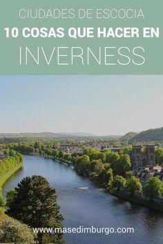 ¿Visitarás Inverness en tu ruta por Escocia?  Te contamos qué ver en la ciudad (con mapa) y cómo visitar el Lago Ness y el castillo de Urquhart.