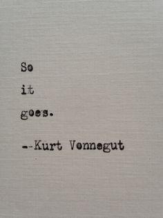 Kurt Vonnegut quote hand typed on antique typewriter by BookoftheDad on Etsy https://www.etsy.com/listing/244720799/kurt-vonnegut-quote-hand-typed-on