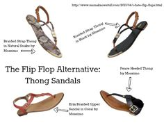Thong sandals are a great alternative to flip flops.
