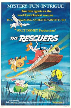The Rescuers [1977] directed by Wolfgang Reitherman, featuring the voices of  Bob Newhart, Eva Gabor, Geraldine Page, Joe Flynn, Jeanette Nolan, Pat Buttram, and Jim Jordan.