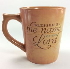 Dayspring Blessed Be The Name of the Lord Coffee Mug Praise Christian 2002 74938 #DayspringCards #BlessedBe #Christian #Praise #Religion #coffeemug