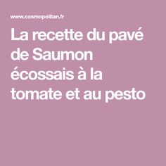 La recette du pavé de Saumon écossais à la tomate et au pesto