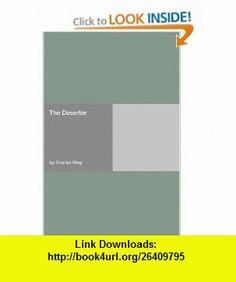The Deserter (9781406918236) Charles King , ISBN-10: 1406918237  , ISBN-13: 978-1406918236 ,  , tutorials , pdf , ebook , torrent , downloads , rapidshare , filesonic , hotfile , megaupload , fileserve