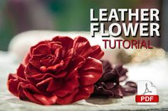 Leather Flower Rose Gift for Mom Easy Tutorial/Pattern