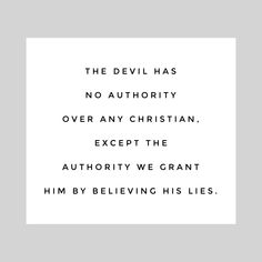 The devil has no authority Bible Verses Quotes, Faith Quotes, True Quotes, Scriptures, Christian Life, Christian Quotes, Spiritual Quotes, Positive Quotes, Trust God