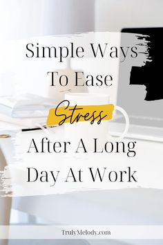 Leave the stressful work day behind and destress with these relaxing practices that will revitalize you. #StressfulDay #WorkStress #StressAtWork #Relax #Destress  #Selfcare #Selflove #HappierLife #BetterWorkLife #Decompress #Confidence #Happiness